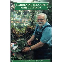 Gardening Indoors with Cuttings by George F. Van Patten & Alyssa F. Bust