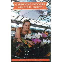Gardening Indoors with H.I.D. Lights by George F. Van Patten & Alyssa F. Bust